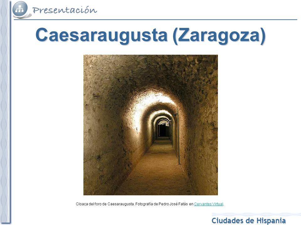 Ciudades de Hispania Cloaca del foro de Caesaraugusta. Fotografía de Pedro José Fatás en Cervantes Virtual.Cervantes Virtual Caesaraugusta (Zaragoza)