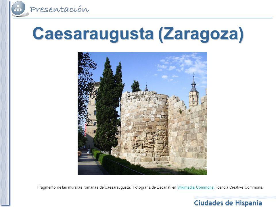 Ciudades de Hispania Fragmento de las murallas romanas de Caesaraugusta. Fotografía de Escarlati en Wikimedia Commons, licencia Creative Commons.Wikim