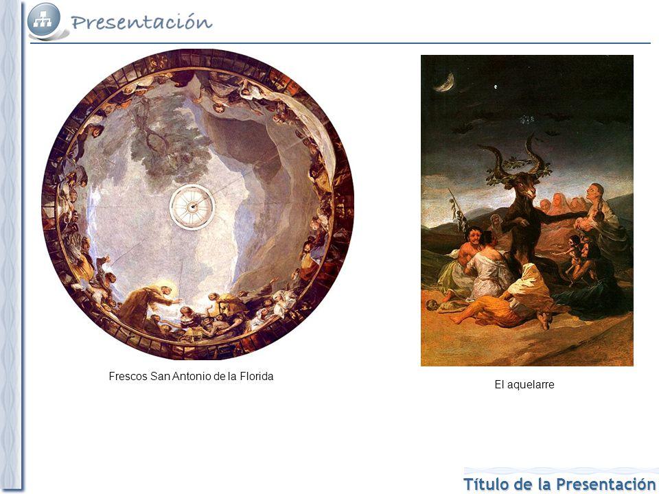 Título de la Presentación Frescos San Antonio de la Florida El aquelarre