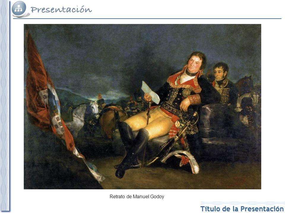 Título de la Presentación Retrato de Manuel Godoy