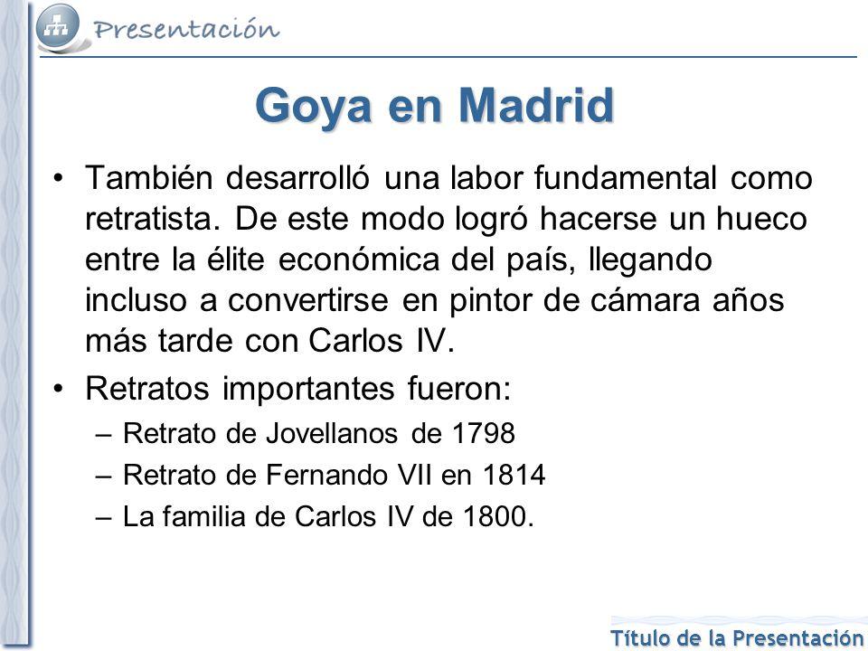 Título de la Presentación Goya en Madrid También desarrolló una labor fundamental como retratista. De este modo logró hacerse un hueco entre la élite
