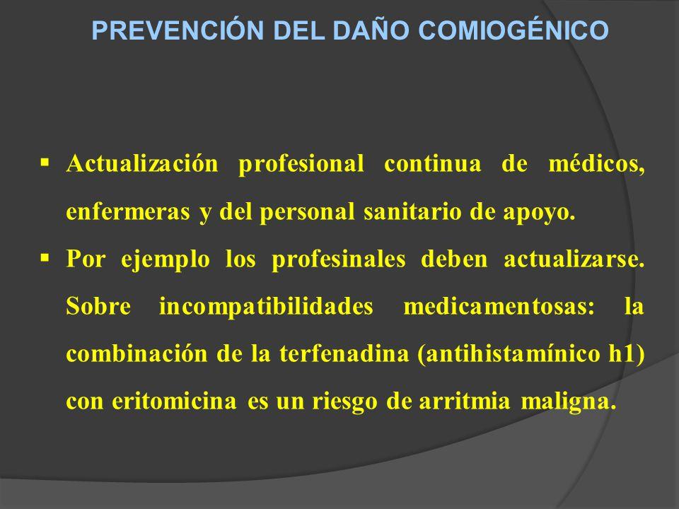 PREVENCIÓN DEL DAÑO COMIOGÉNICO Actualización profesional continua de médicos, enfermeras y del personal sanitario de apoyo.