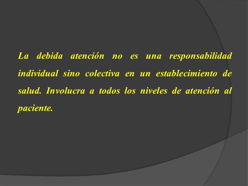 La debida atención no es una responsabilidad individual sino colectiva en un establecimiento de salud.
