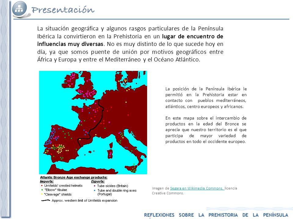 La situación geográfica y algunos rasgos particulares de la Península Ibérica la convirtieron en la Prehistoria en un lugar de encuentro de influencia
