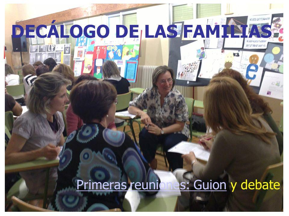 Primeras reuniones: GuionPrimeras reuniones: Guion y debate DECÁLOGO DE LAS FAMILIAS