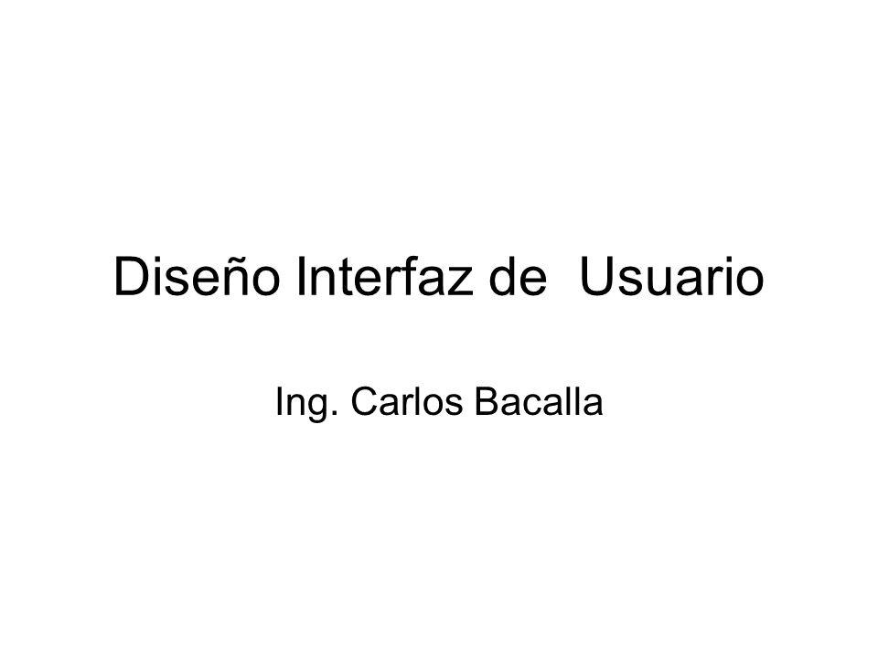 Diseño Interfaz de Usuario Ing. Carlos Bacalla