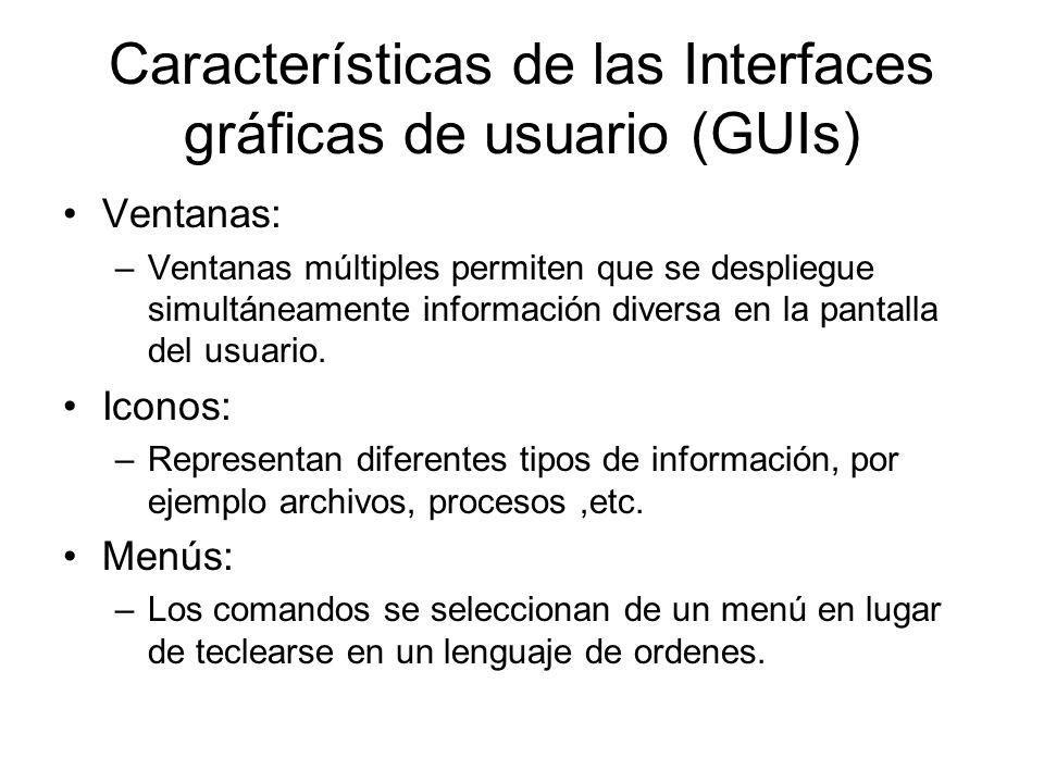 Características de las Interfaces gráficas de usuario (GUIs) Ventanas: –Ventanas múltiples permiten que se despliegue simultáneamente información dive