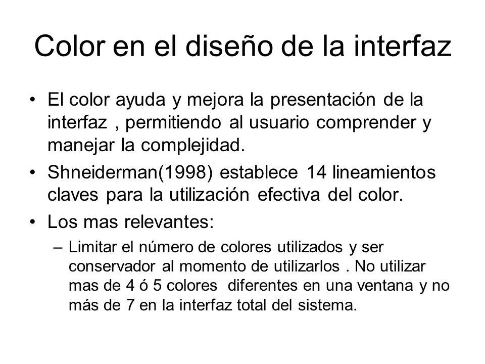 Color en el diseño de la interfaz El color ayuda y mejora la presentación de la interfaz, permitiendo al usuario comprender y manejar la complejidad.