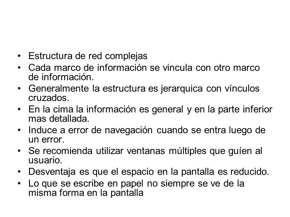 Estructura de red complejas Cada marco de información se vincula con otro marco de información. Generalmente la estructura es jerarquica con vínculos