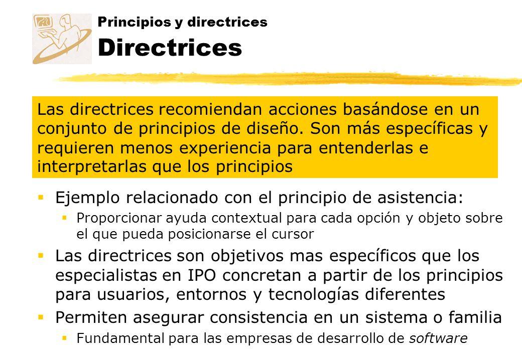 Principios y directrices Directrices Ejemplo relacionado con el principio de asistencia: Proporcionar ayuda contextual para cada opción y objeto sobre