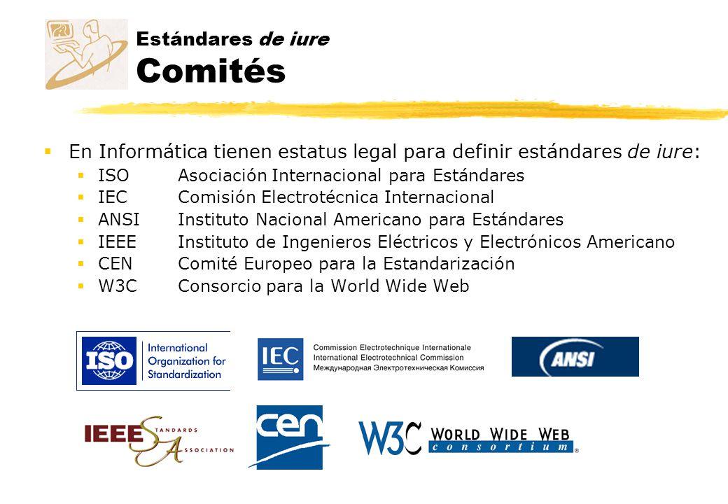 Estándares de iure Comités En Informática tienen estatus legal para definir estándares de iure: ISOAsociación Internacional para Estándares IECComisió