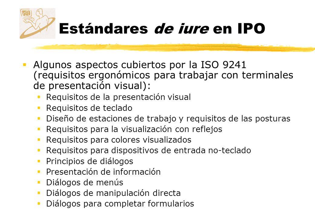 Estándares de iure en IPO Algunos aspectos cubiertos por la ISO 9241 (requisitos ergonómicos para trabajar con terminales de presentación visual): Req