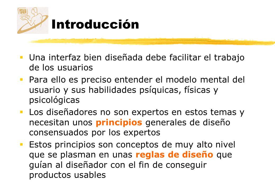 Introducción Una interfaz bien diseñada debe facilitar el trabajo de los usuarios Para ello es preciso entender el modelo mental del usuario y sus hab