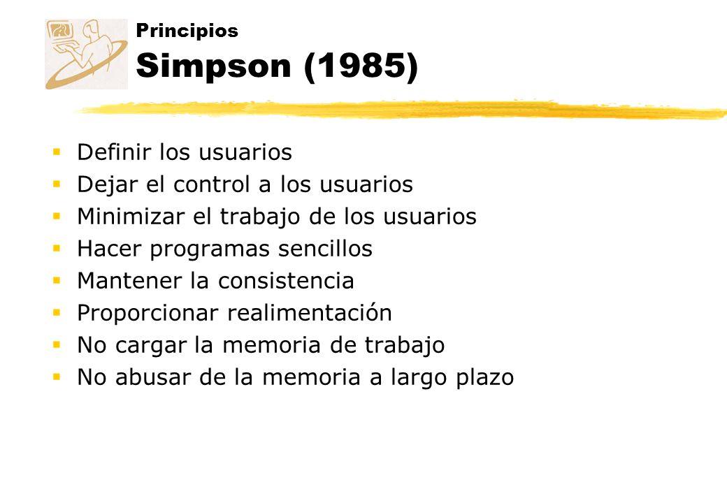 Principios Preece (1994) Estudiar la población de usuarios Reducir la carga cognitiva Aplicar técnicas de ingeniería para resolver la problemática del error humano Mantener consistencia y claridad