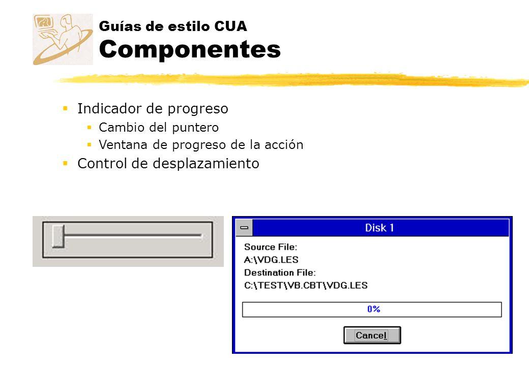 Guías de estilo CUA Componentes Indicador de progreso Cambio del puntero Ventana de progreso de la acción Control de desplazamiento