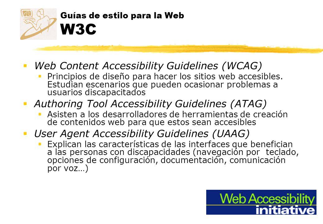 Guías de estilo para la Web W3C Web Content Accessibility Guidelines (WCAG) Principios de diseño para hacer los sitios web accesibles. Estudian escena