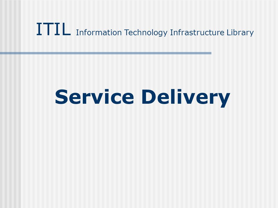 Service Delivery ITIL Information Technology Infrastructure Library