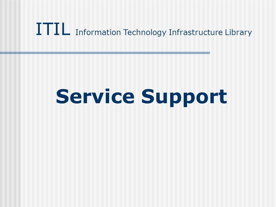 Service Support ITIL Information Technology Infrastructure Library