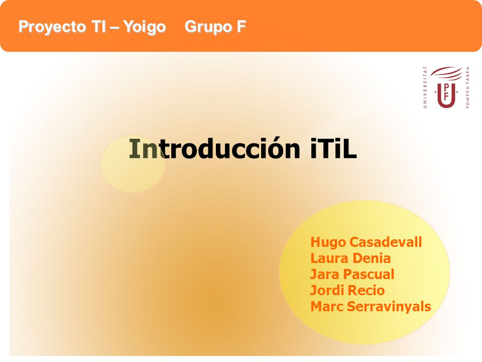 Proyecto TI – Yoigo Grupo F Service Delivery Service Support ICT Infrastructure Management Planning to implement Service Management Application Management Business Perspective Security Management Índice