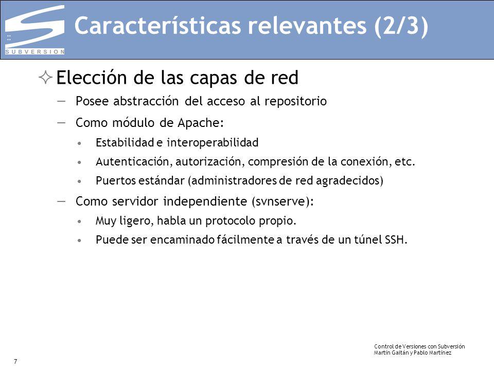Control de Versiones con Subversión Martín Gaitán y Pablo Martínez 7 Características relevantes (2/3) Elección de las capas de red Posee abstracción d