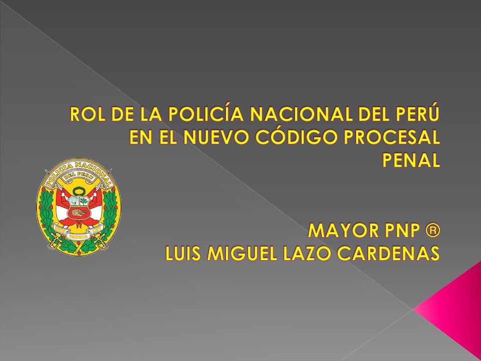 Ministerio Público y Policía Nacional ROL PROTAGONICO en INVESTIGACION DEL DELITO.