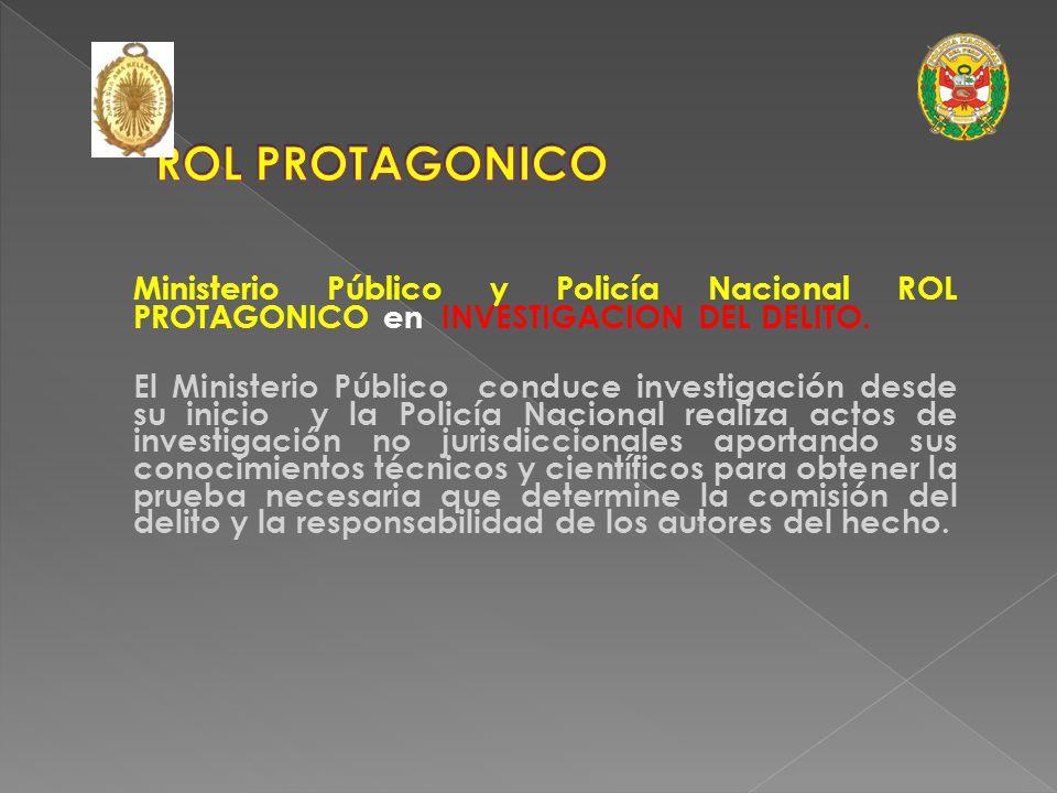 El modelo adversarial acusatorio separa las funciones : Al Ministerio Publico, con el apoyo especializado de la PNP le corresponde la persecución del