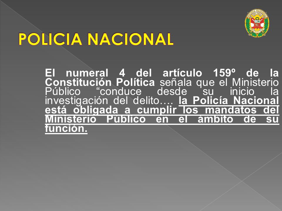 Esta nueva herramienta legal denominada CODIGO PROCESAL PENAL ha definido claramente que la PNP en su función de investigación realiza las diligencias