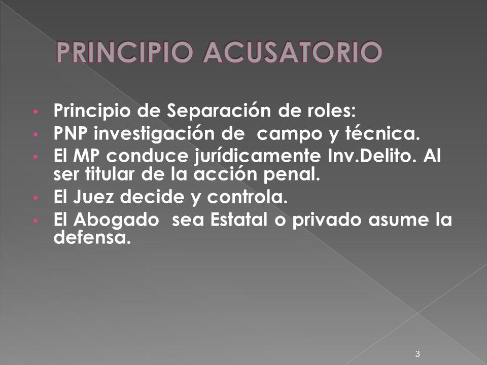 Principio de Separación de roles: PNP investigación de campo y técnica.