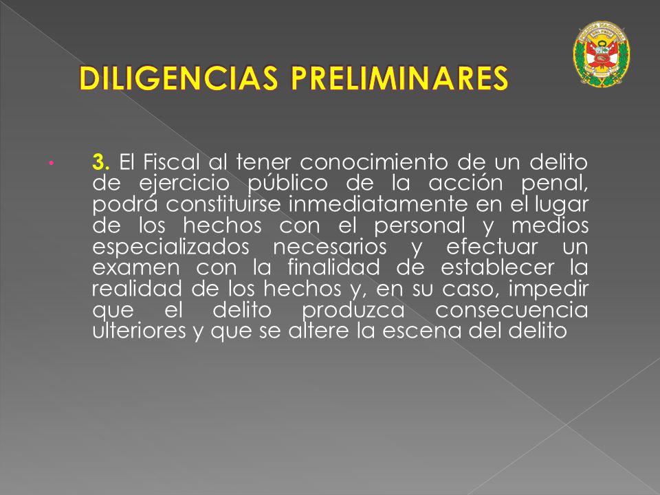 (Art. 330º NCPP) 1. El Fiscal puede, bajo su dirección, requerir la intervención de la Policía o realizar por sí mismo diligencias preliminares de inv