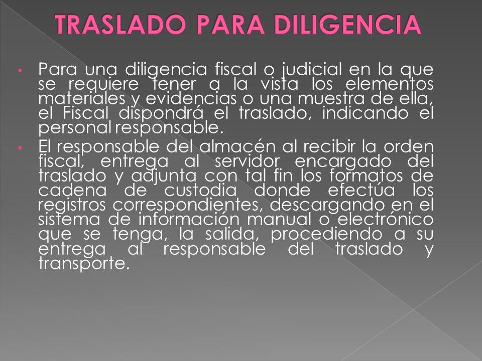 El responsable del almacén en los Distritos Judiciales se encargará de recibir el formato de la cadena de custodia por duplicado, una para el Fiscal o