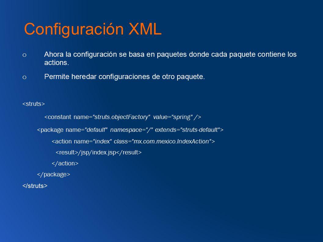 Configuración XML o Ahora la configuración se basa en paquetes donde cada paquete contiene los actions.