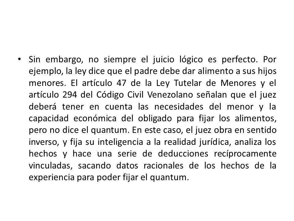 Sin embargo, no siempre el juicio lógico es perfecto.