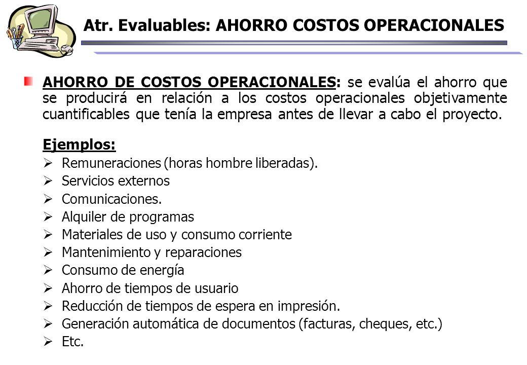AHORRO DE COSTOS OPERACIONALES: se evalúa el ahorro que se producirá en relación a los costos operacionales objetivamente cuantificables que tenía la