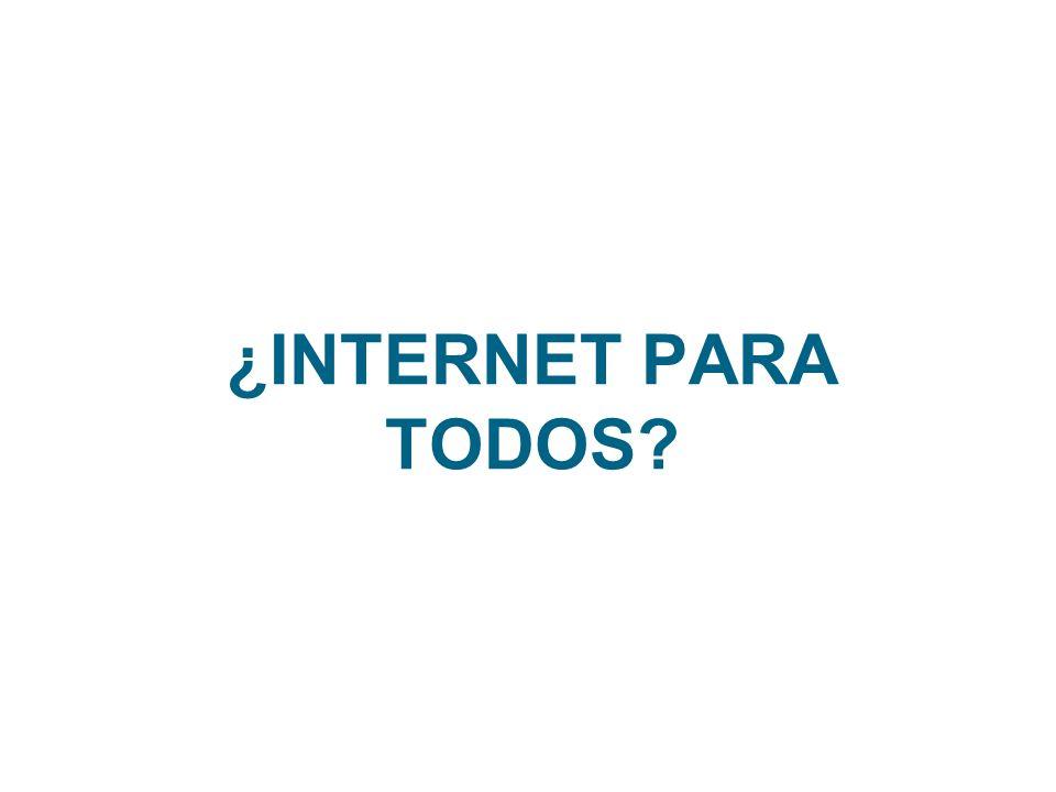 ¿INTERNET PARA TODOS?