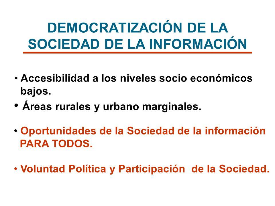 Accesibilidad a los niveles socio económicos bajos. Áreas rurales y urbano marginales. Oportunidades de la Sociedad de la información PARA TODOS. Volu