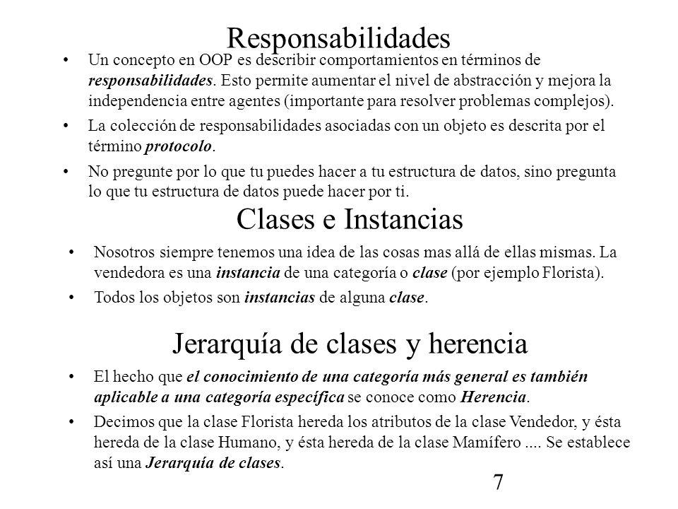 7 Responsabilidades Un concepto en OOP es describir comportamientos en términos de responsabilidades.