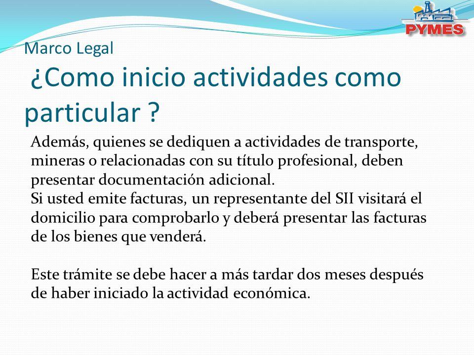 Marco Legal ¿Como inicio actividades como particular ? Además, quienes se dediquen a actividades de transporte, mineras o relacionadas con su título p