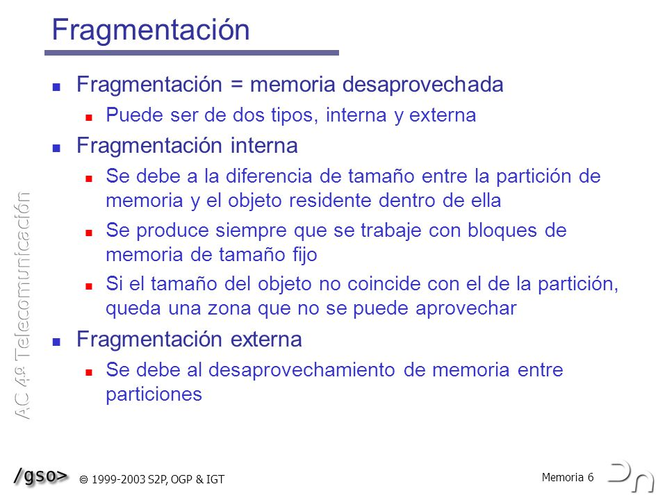 Memoria 37 1999-2003 S2P, OGP & IGT Memoria virtual: implementación Para soportar memoria virtual podemos basarnos tanto en segmentación como en paginación Lo más típico es emplear paginación porque se trabaja con bloques de tamaño fijo De este modo, las transferencias desde y hacia el disco se llevan a cabo de un modo mucho más sencillo Los esquemas con memoria virtual basada en segmentación son escasos Decisiones de diseño: ¿Qué tamaño deben tener las páginas.