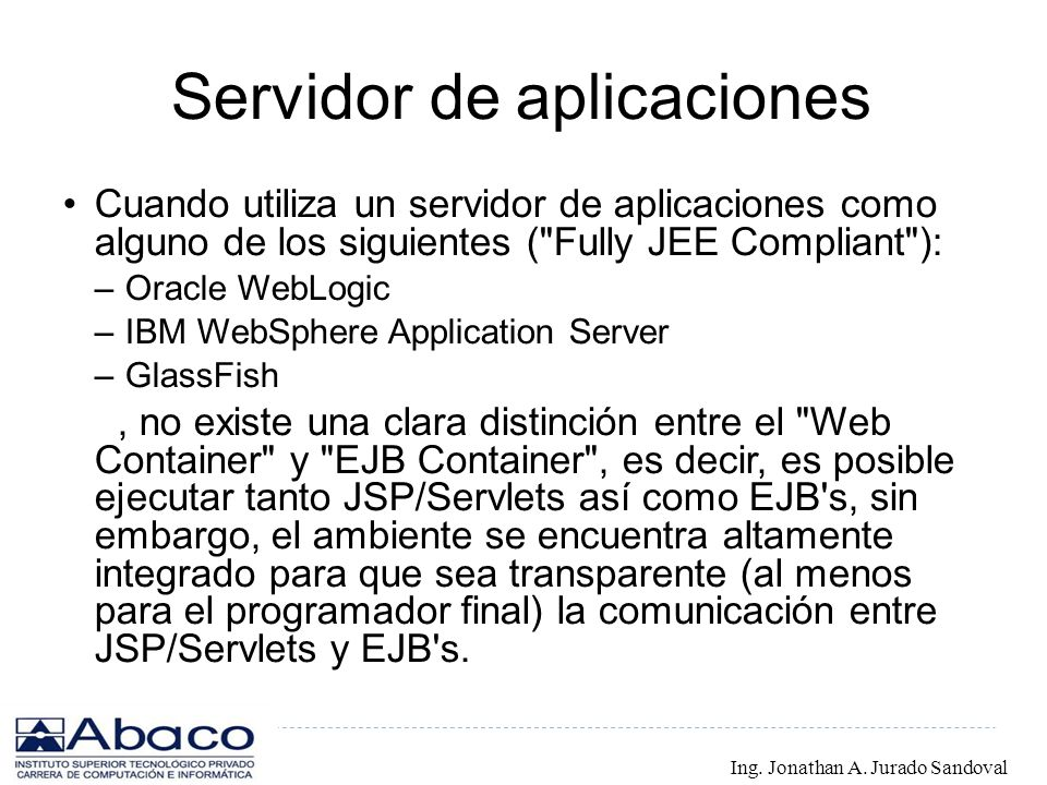 Servidor de aplicaciones Cuando utiliza un servidor de aplicaciones como alguno de los siguientes (