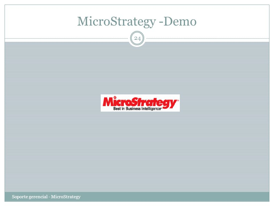 MicroStrategy -Demo Soporte gerencial - MicroStrategy 24