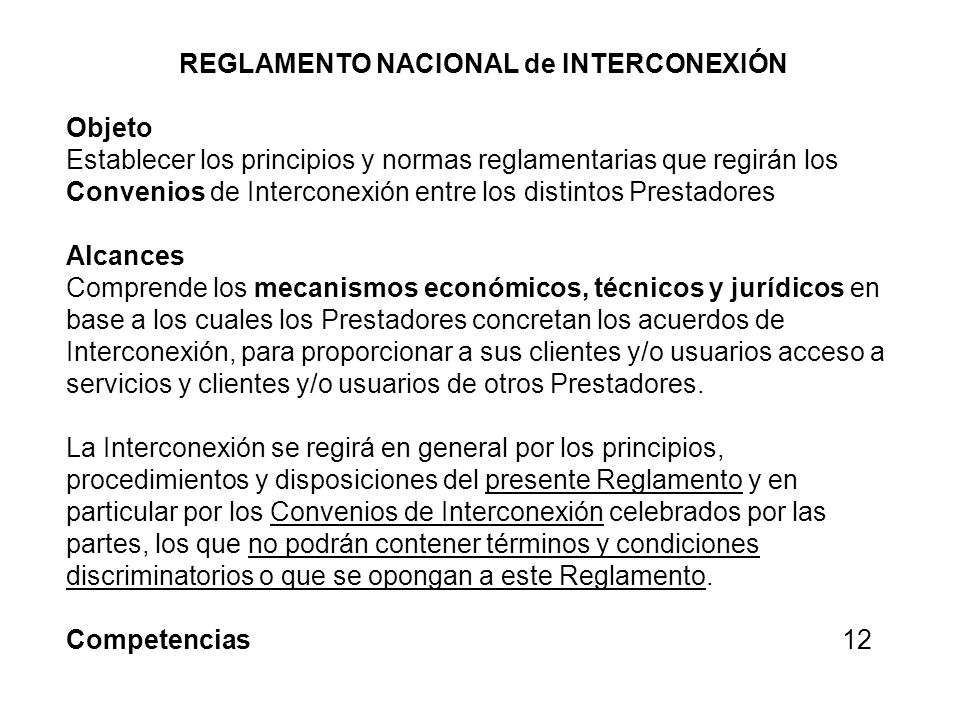 REGLAMENTO NACIONAL de INTERCONEXIÓN Objeto Establecer los principios y normas reglamentarias que regirán los Convenios de Interconexión entre los dis