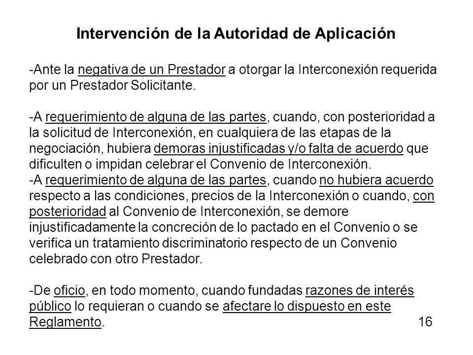 Intervención de la Autoridad de Aplicación -Ante la negativa de un Prestador a otorgar la Interconexión requerida por un Prestador Solicitante. -A req