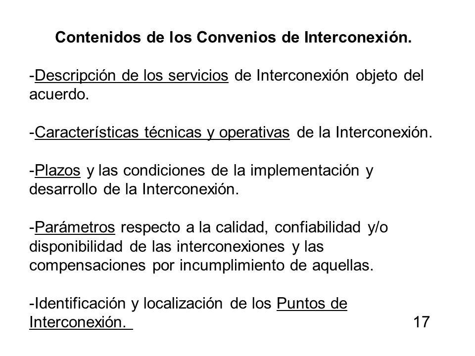 Contenidos de los Convenios de Interconexión. -Descripción de los servicios de Interconexión objeto del acuerdo. -Características técnicas y operativa