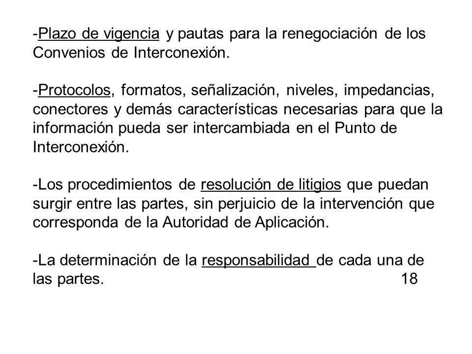 -Plazo de vigencia y pautas para la renegociación de los Convenios de Interconexión. -Protocolos, formatos, señalización, niveles, impedancias, conect