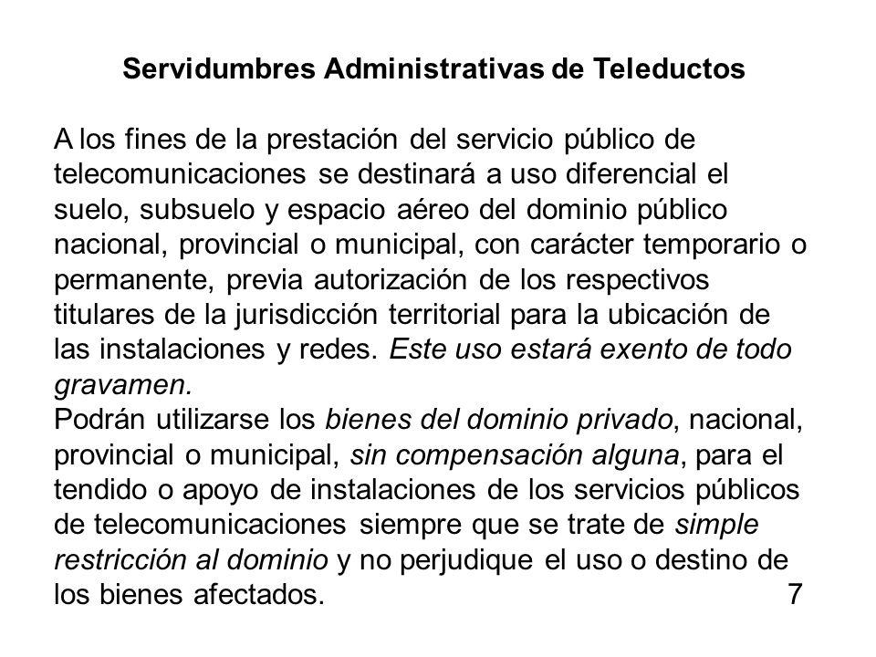 Servidumbres Administrativas de Teleductos A los fines de la prestación del servicio público de telecomunicaciones se destinará a uso diferencial el s