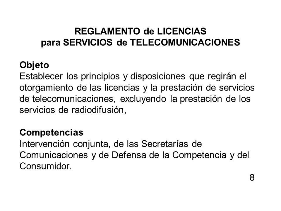 REGLAMENTO de LICENCIAS para SERVICIOS de TELECOMUNICACIONES Objeto Establecer los principios y disposiciones que regirán el otorgamiento de las licen