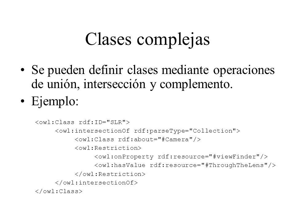 Clases complejas Se pueden definir clases mediante operaciones de unión, intersección y complemento. Ejemplo: