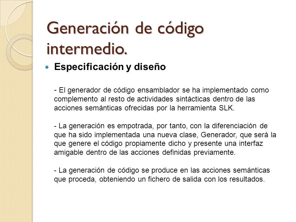 Generación de código intermedio. Especificación y diseño - El generador de código ensamblador se ha implementado como complemento al resto de activida