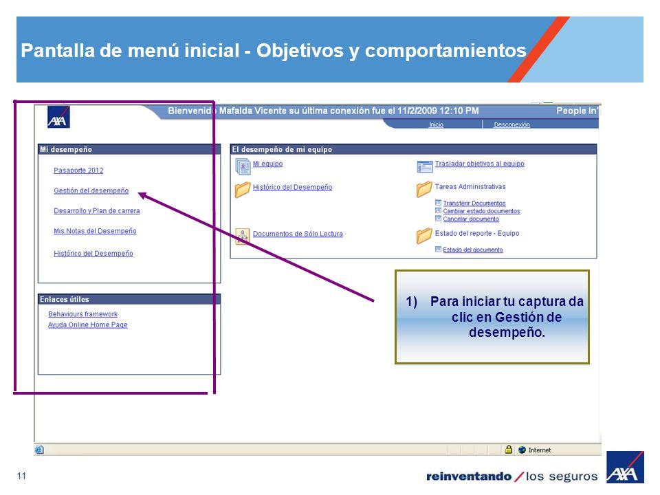 11 Pantalla de menú inicial - Objetivos y comportamientos 1)Para iniciar tu captura da clic en Gestión de desempeño.