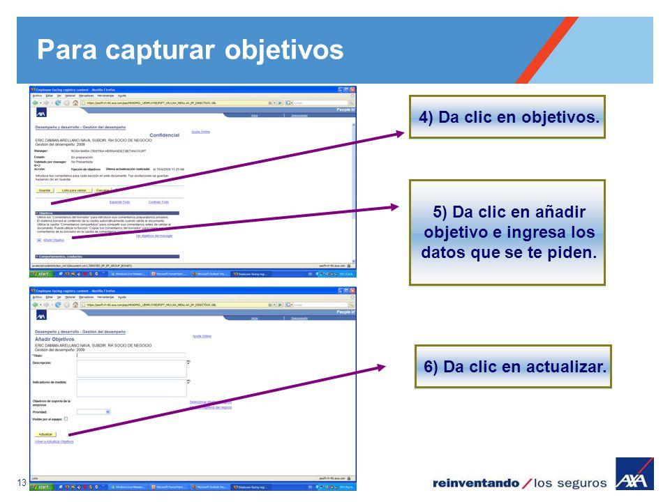 13 Para capturar objetivos 4) Da clic en objetivos. 5) Da clic en añadir objetivo e ingresa los datos que se te piden. 6) Da clic en actualizar.